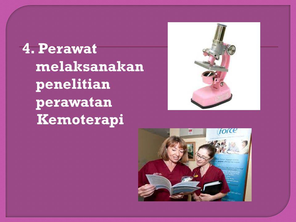  2.Perawat berperan sebagai pengelola  3.Perawat berperan sebagai pendidik Penanganan gejala efek samping  Meningkatkan kualitas hidup terkait
