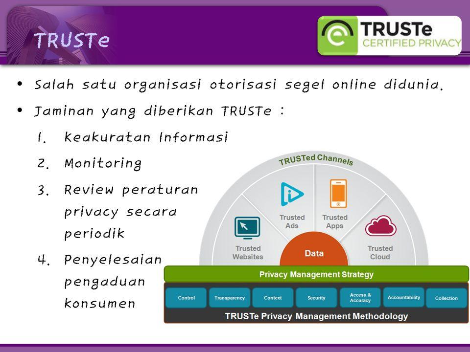 TRUSTe Salah satu organisasi otorisasi segel online didunia.