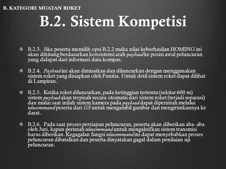 B.2. Sistem Kompetisi B.2.3. Jika peserta memilih opsi B.2.2 maka nilai keberhasilan HOMING ini akan dihitung berdasarkan konsistensi arah payload ke