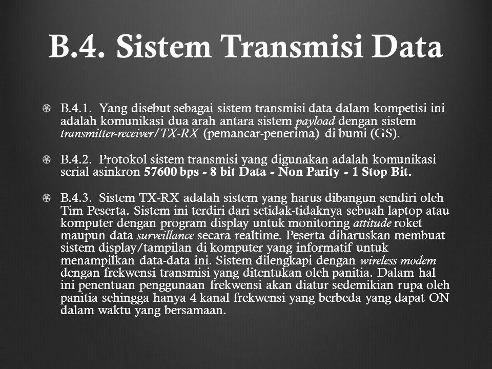 B.4. Sistem Transmisi Data B.4.1. Yang disebut sebagai sistem transmisi data dalam kompetisi ini adalah komunikasi dua arah antara sistem payload deng
