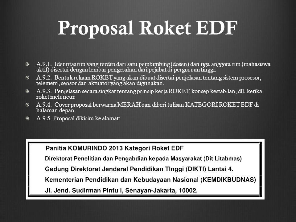 Proposal Roket EDF A.9.1. Identitas tim yang terdiri dari satu pembimbing (dosen) dan tiga anggota tim (mahasiswa aktif) disertai dengan lembar penges