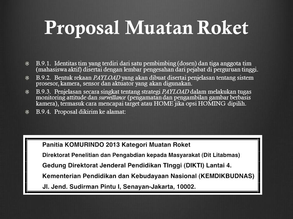 Proposal Muatan Roket B.9.1. Identitas tim yang terdiri dari satu pembimbing (dosen) dan tiga anggota tim (mahasiswa aktif) disertai dengan lembar pen