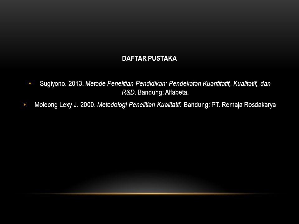 DAFTAR PUSTAKA Sugiyono.2013.