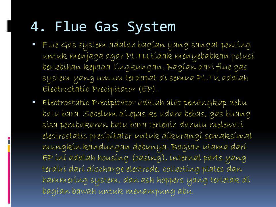4. Flue Gas System  Flue Gas system adalah bagian yang sangat penting untuk menjaga agar PLTU tidak menyebabkan polusi berlebihan kepada lingkungan.