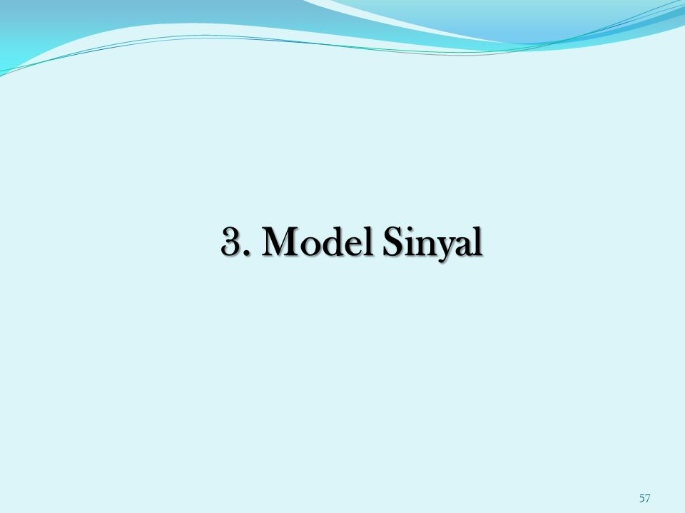 3. Model Sinyal 57