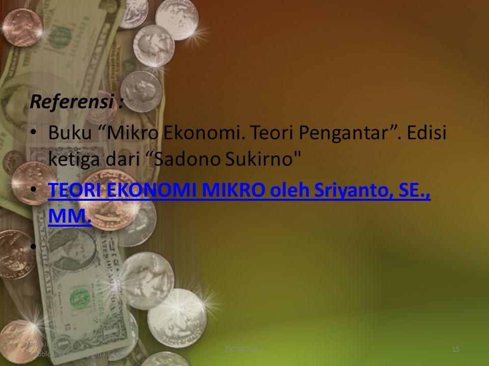 Referensi : Buku Mikro Ekonomi.Teori Pengantar .