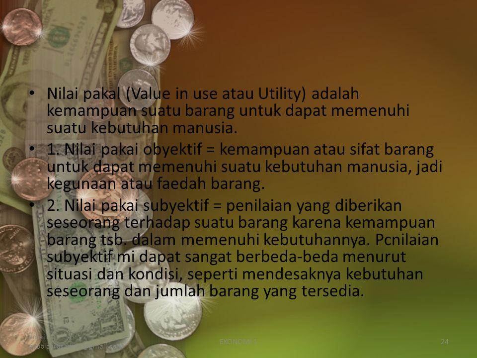 Nilai pakal (Value in use atau Utility) adalah kemampuan suatu barang untuk dapat memenuhi suatu kebutuhan manusia.