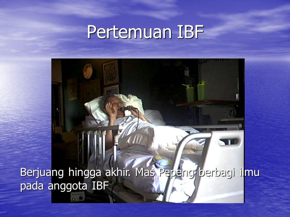 Pertemuan IBF Berjuang hingga akhir. Mas Pepeng berbagi ilmu pada anggota IBF