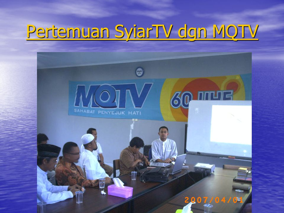 Pertemuan SyiarTV dgn MQTV Pertemuan SyiarTV dgn MQTV