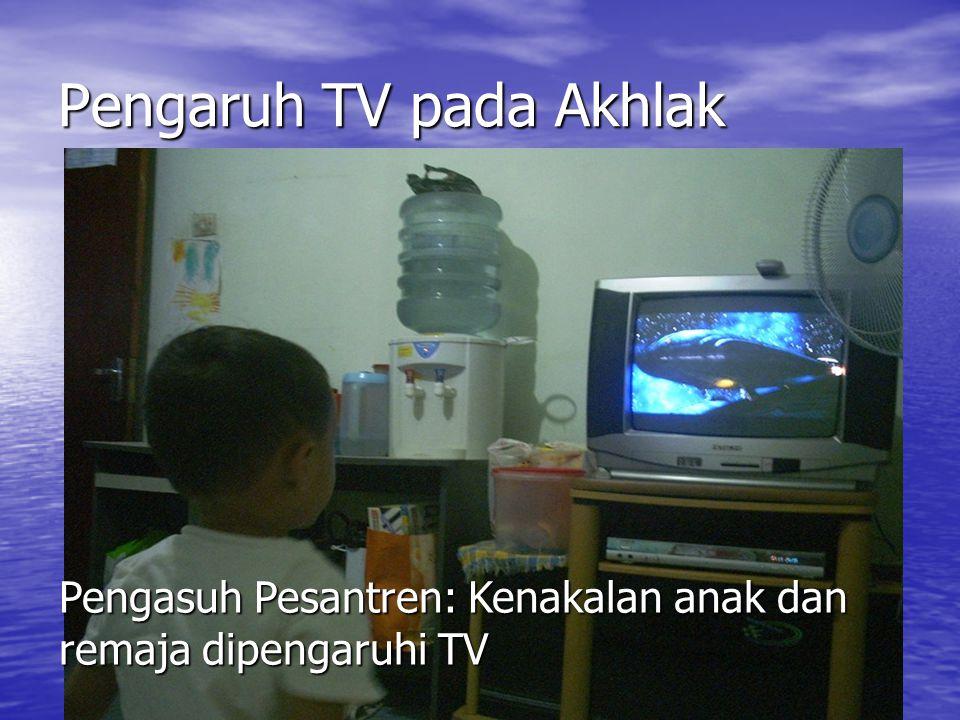 Pengaruh TV pada Akhlak Pengasuh Pesantren: Kenakalan anak dan remaja dipengaruhi TV