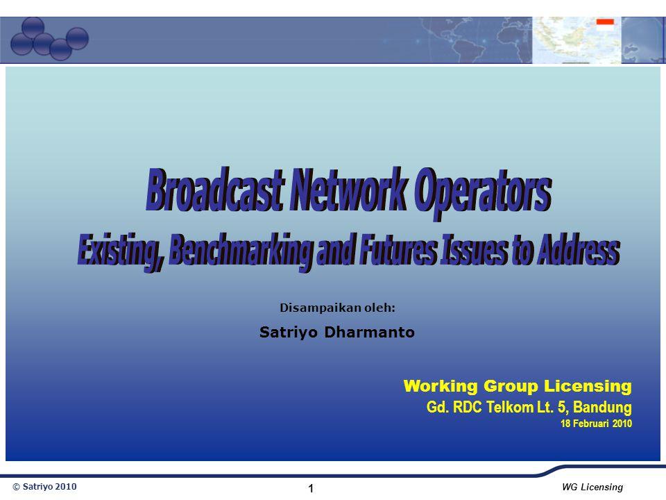 © Satriyo 2010 WG Licensing 1 Disampaikan oleh: Satriyo Dharmanto Working Group Licensing Gd. RDC Telkom Lt. 5, Bandung 18 Februari 2010