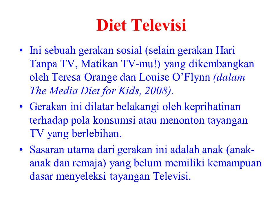 Diet Televisi Ini sebuah gerakan sosial (selain gerakan Hari Tanpa TV, Matikan TV-mu!) yang dikembangkan oleh Teresa Orange dan Louise O'Flynn (dalam