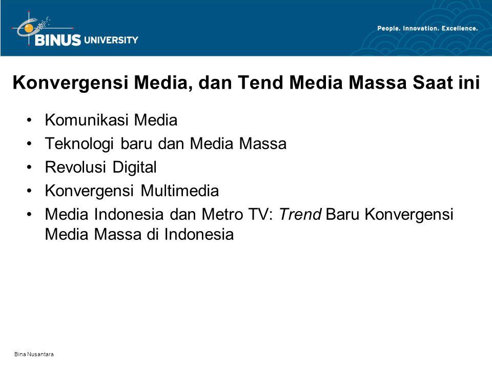 Bina Nusantara Komunikasi Media Internet hampir menjadi sinonim dari konsep information superhighway.