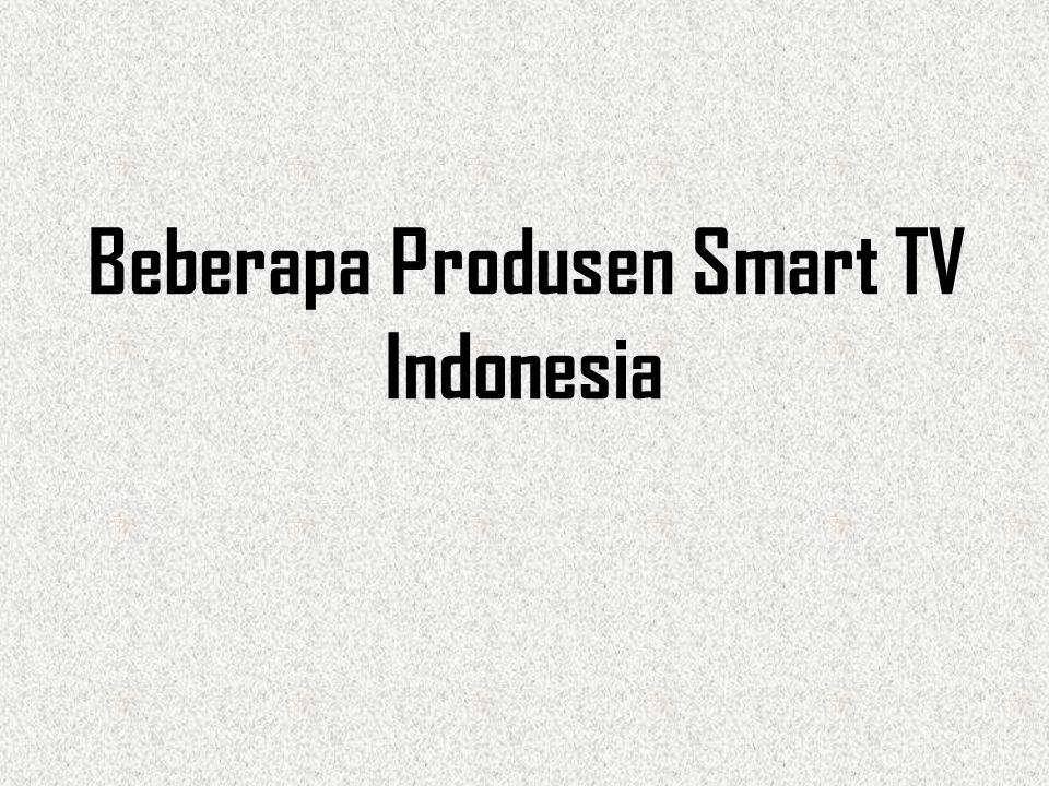 Beberapa Produsen Smart TV Indonesia