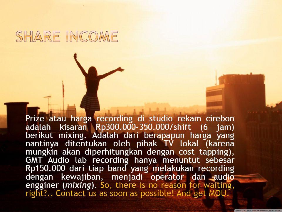 Prize atau harga recording di studio rekam cirebon adalah kisaran Rp300.000-350.000/shift (6 jam) berikut mixing.
