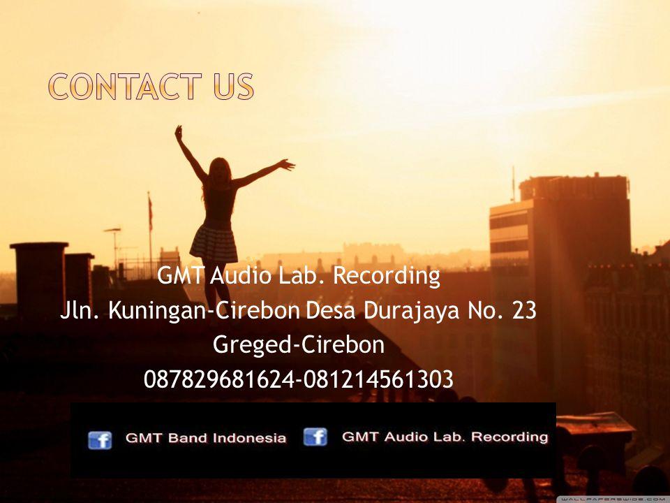 GMT Audio Lab.Recording Jln. Kuningan-Cirebon Desa Durajaya No.