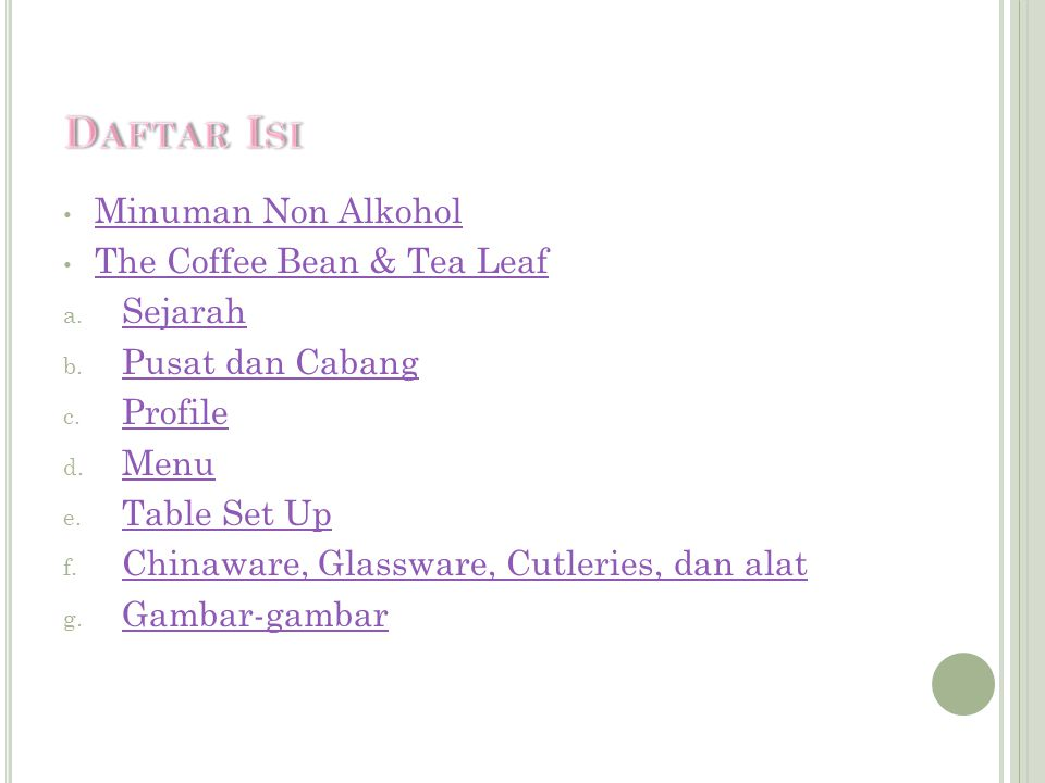 Glassware Glassware yang digunakan di coffee bean,antara lain: Cappuccino Cup Latte Glass Expressoo Cup Alat yang digunakan untuk membuat kopi antara lain: Steam coffee Long bar Spoon Milk Spoon Termometer (Untuk mengukur suhu minuman khusunya susu, biasanya 70 o )