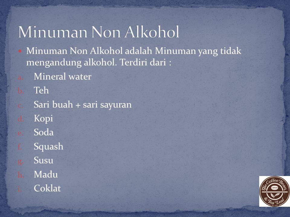 Minuman Non Alkohol adalah Minuman yang tidak mengandung alkohol.