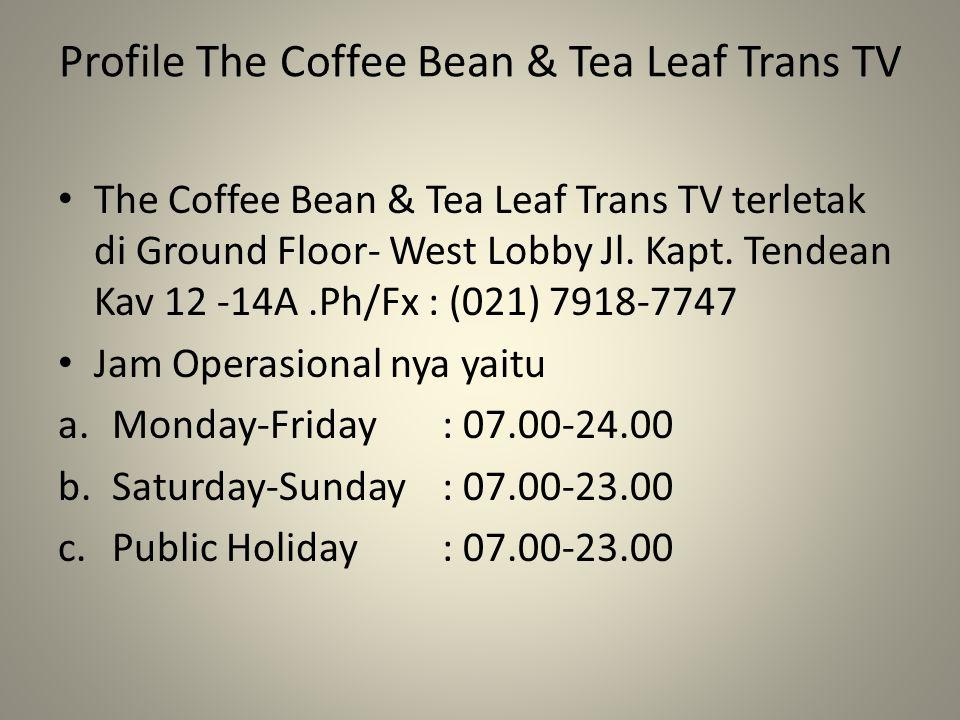 Profile The Coffee Bean & Tea Leaf Trans TV The Coffee Bean & Tea Leaf Trans TV terletak di Ground Floor- West Lobby Jl.