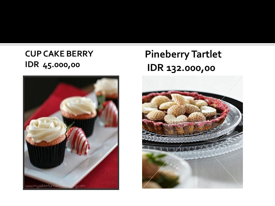 CUP CAKE BERRY IDR 45.000,00 Pineberry Tartlet IDR 132.000,00