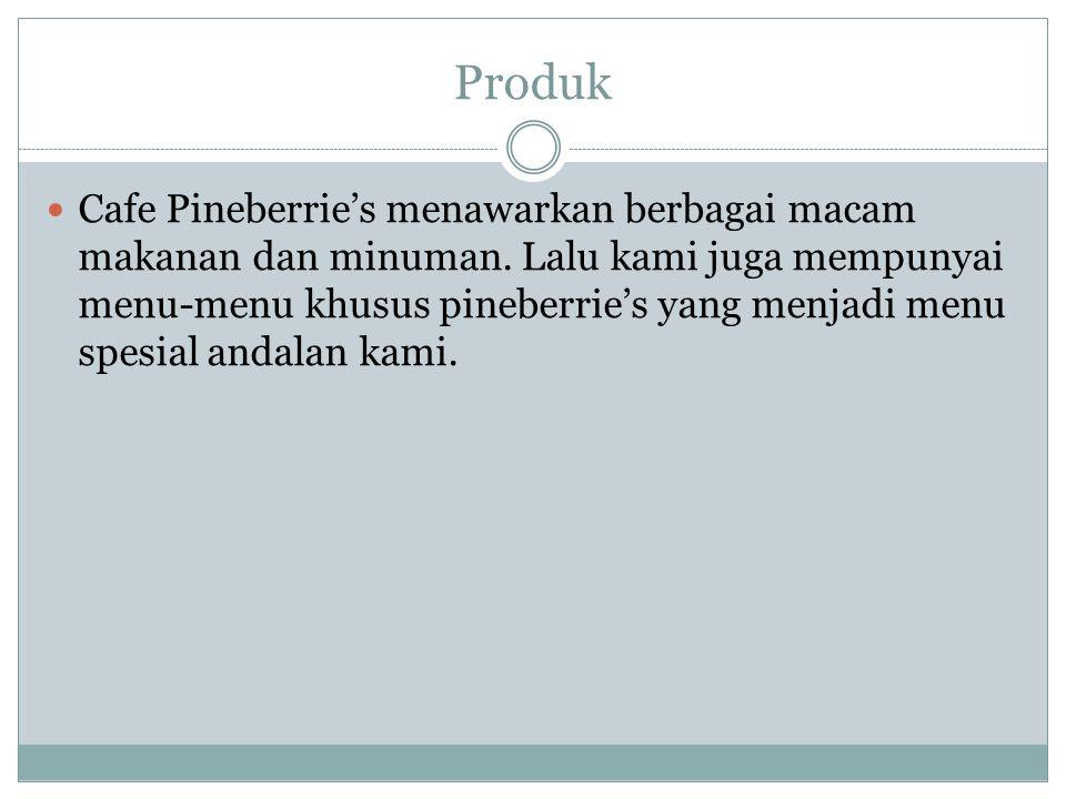 Produk Cafe Pineberrie's menawarkan berbagai macam makanan dan minuman.
