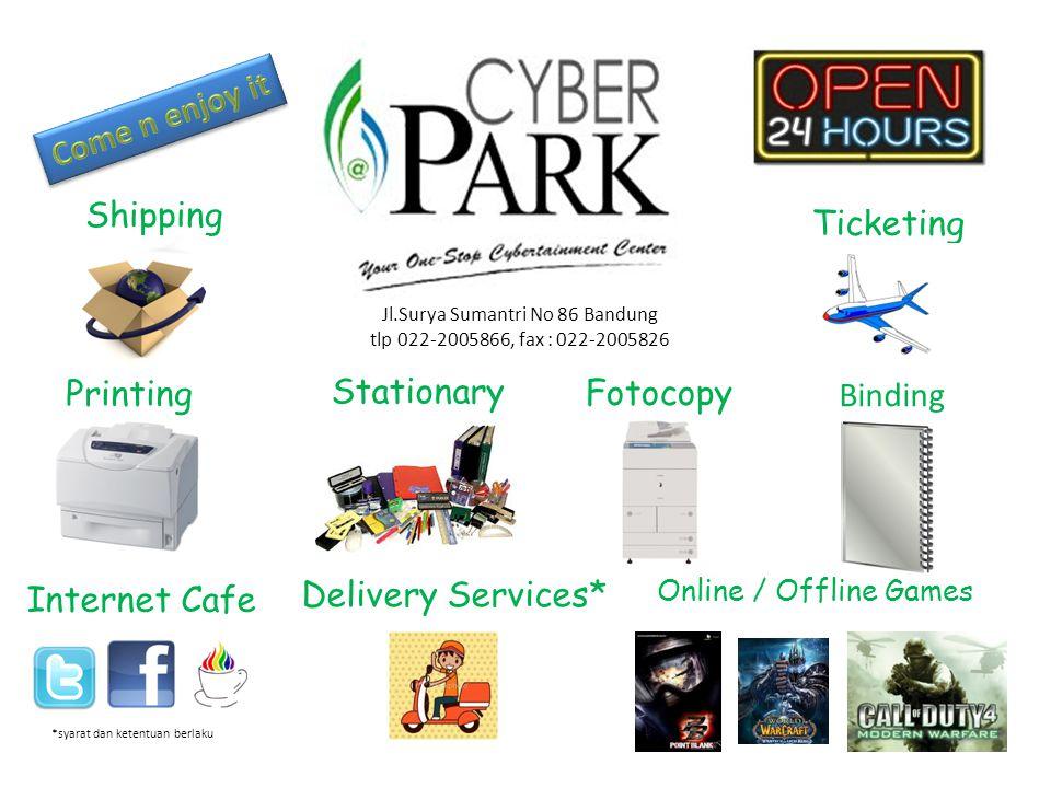 Printing Fotocopy Online / Offline Games Internet Cafe Binding Shipping Ticketing Delivery Services* Stationary *syarat dan ketentuan berlaku Jl.Surya