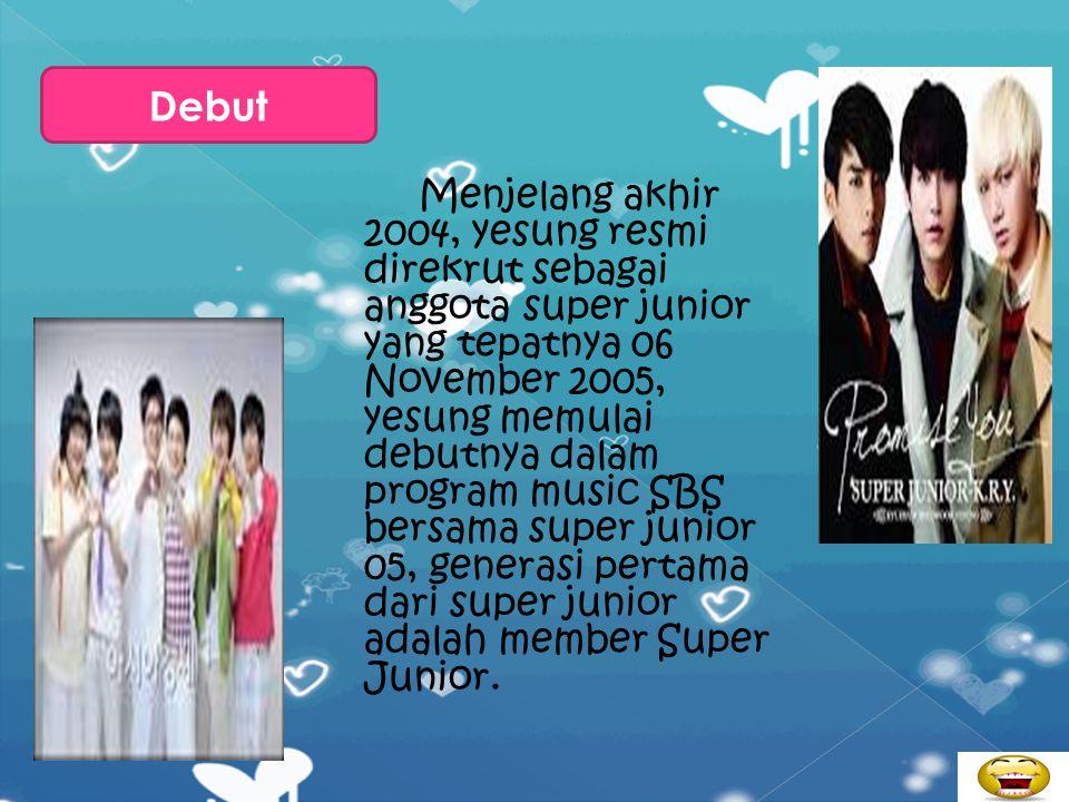 Penampilan pertama yesung adalah pada bulan November 1999, di sebuah kompetisi menyanyi yang disiarkan bernama Cheonan Gayoge Gold dan langsung menang
