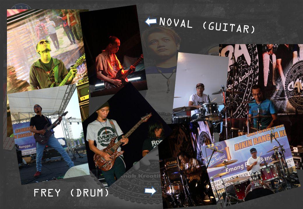 NOVAL (GUITAR) FREY (DRUM)