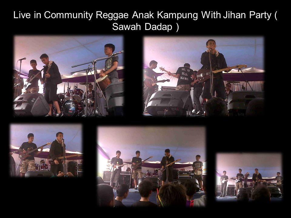 Live in Community Reggae Anak Kampung With Jihan Party ( Sawah Dadap )