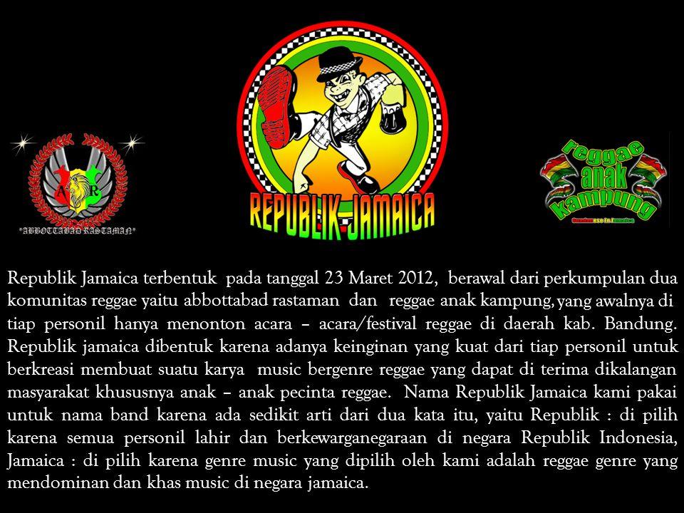 Republik Jamaica terbentuk pada tanggal 23 Maret 2012, berawal dari perkumpulan dua komunitas reggae yaitu abbottabad rastamandanreggae anak kampung,