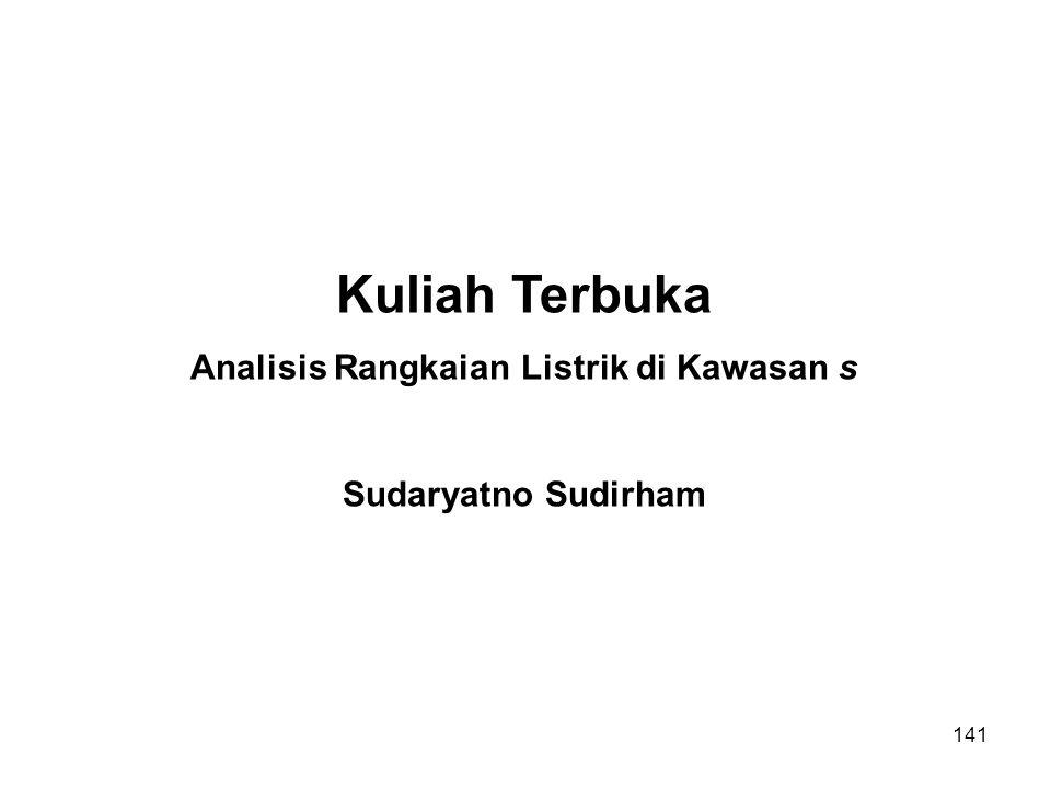 Kuliah Terbuka Analisis Rangkaian Listrik di Kawasan s Sudaryatno Sudirham 141
