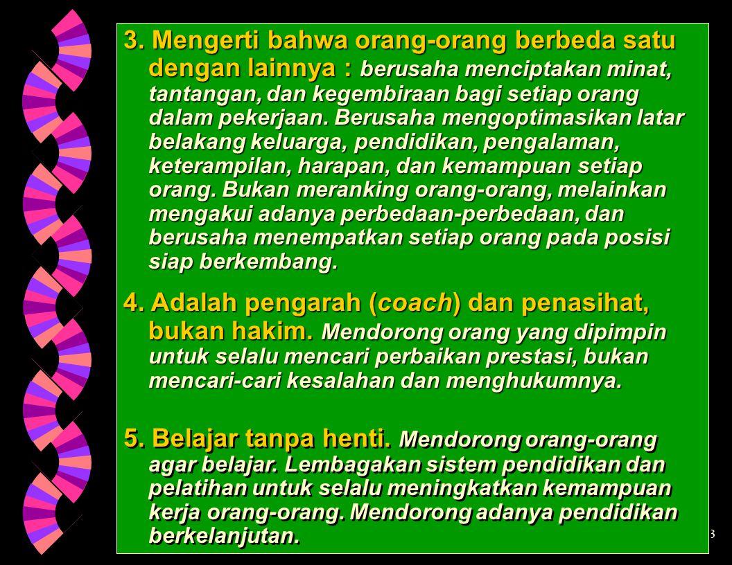 13 TUJUAN (GOAL) Apa yang ingin dicapai dibawah kepemimpinannya.