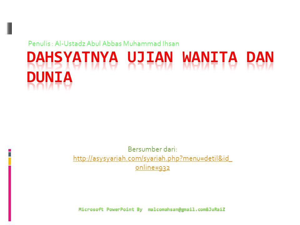 Bersumber dari: http://asysyariah.com/syariah.php?menu=detil&id_ online=932 Microsoft PowerPoint By malcomahsan@gmail.com&JuRaiZ Penulis : Al-Ustadz A
