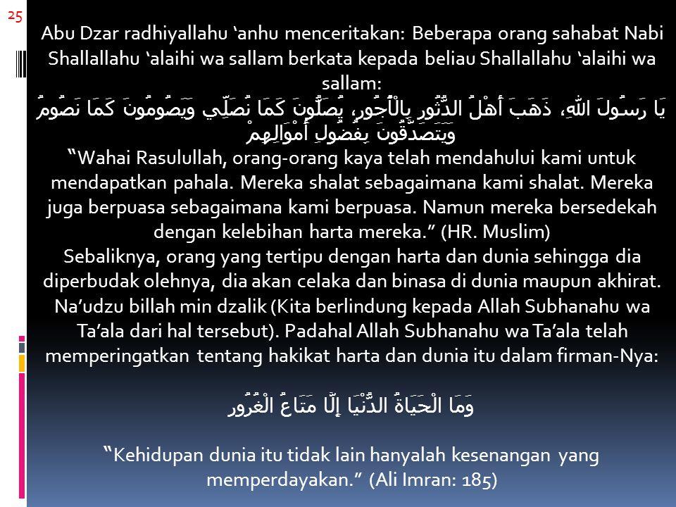 25 Abu Dzar radhiyallahu 'anhu menceritakan: Beberapa orang sahabat Nabi Shallallahu 'alaihi wa sallam berkata kepada beliau Shallallahu 'alaihi wa sa