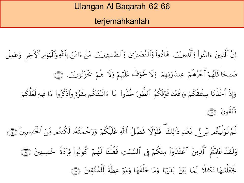 Ulangan Al Baqarah 62-66 terjemahkanlah
