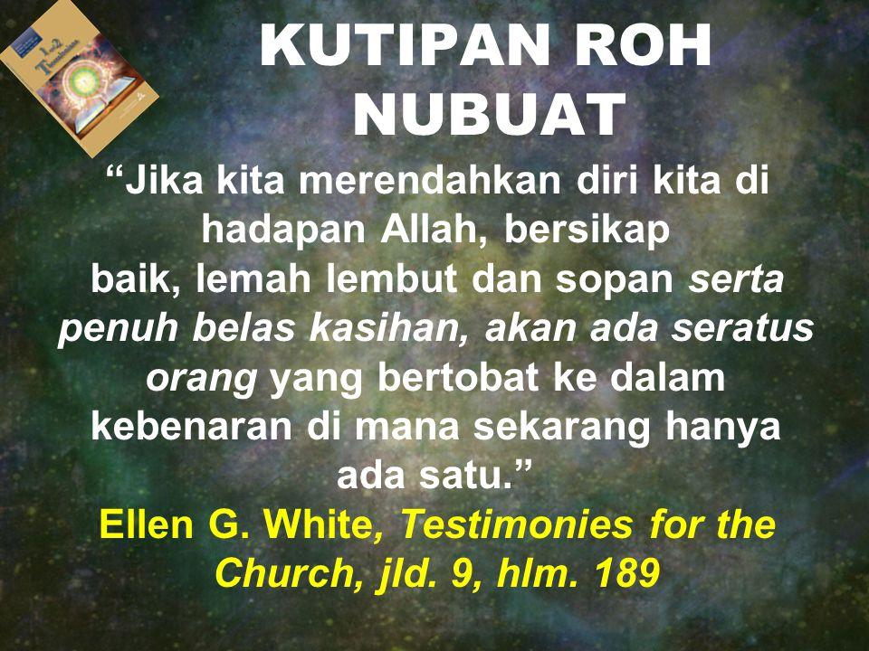 """KUTIPAN ROH NUBUAT """"Jika kita merendahkan diri kita di hadapan Allah, bersikap baik, lemah lembut dan sopan serta penuh belas kasihan, akan ada seratu"""