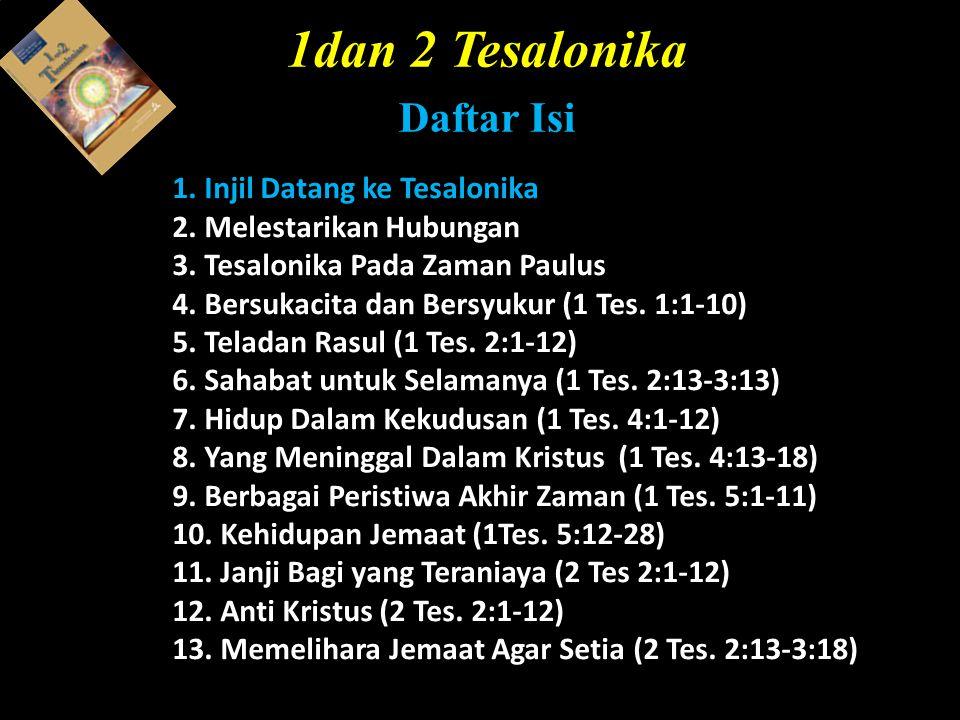 1.Injil Datang ke Tesalonika 2. Melestarikan Hubungan 3.