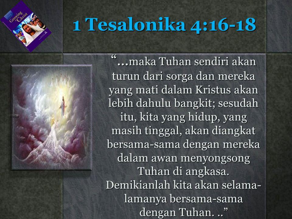 1 Tesalonika 4:16-18 ...