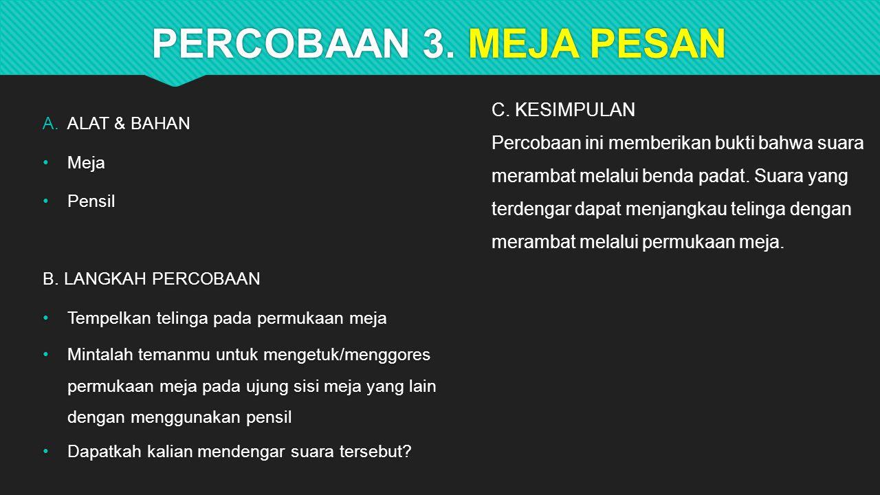 PERCOBAAN 3.MEJA PESAN  ALAT & BAHAN Meja Pensil B.