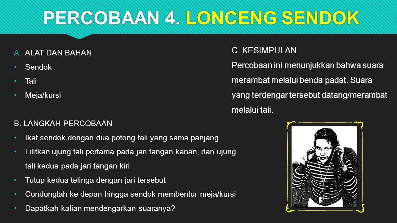 PERCOBAAN 4.LONCENG SENDOK  ALAT DAN BAHAN Sendok Tali Meja/kursi B.