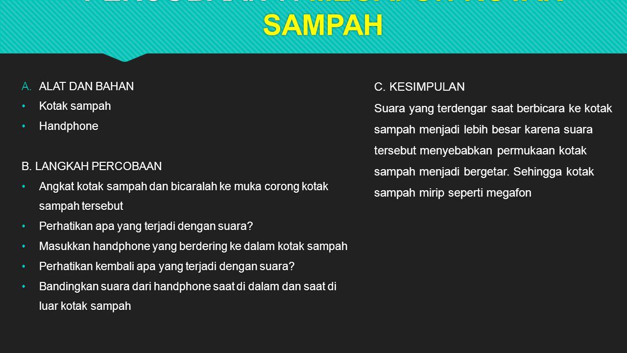 PERCOBAAN 7.MEGAFON KOTAK SAMPAH  ALAT DAN BAHAN Kotak sampah Handphone B.