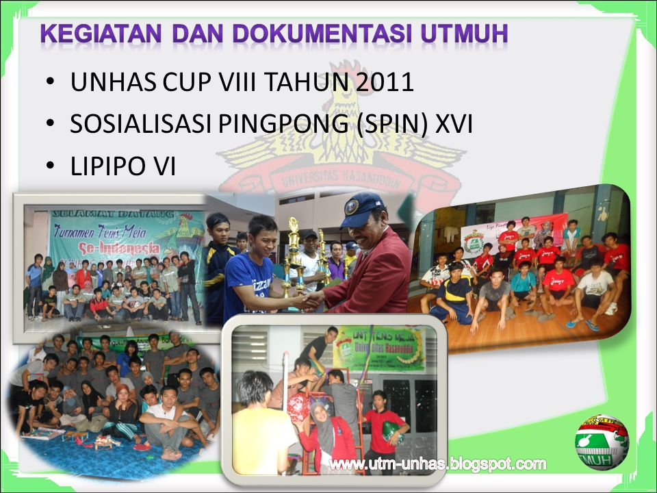 UNHAS CUP VIII TAHUN 2011 SOSIALISASI PINGPONG (SPIN) XVI LIPIPO VI