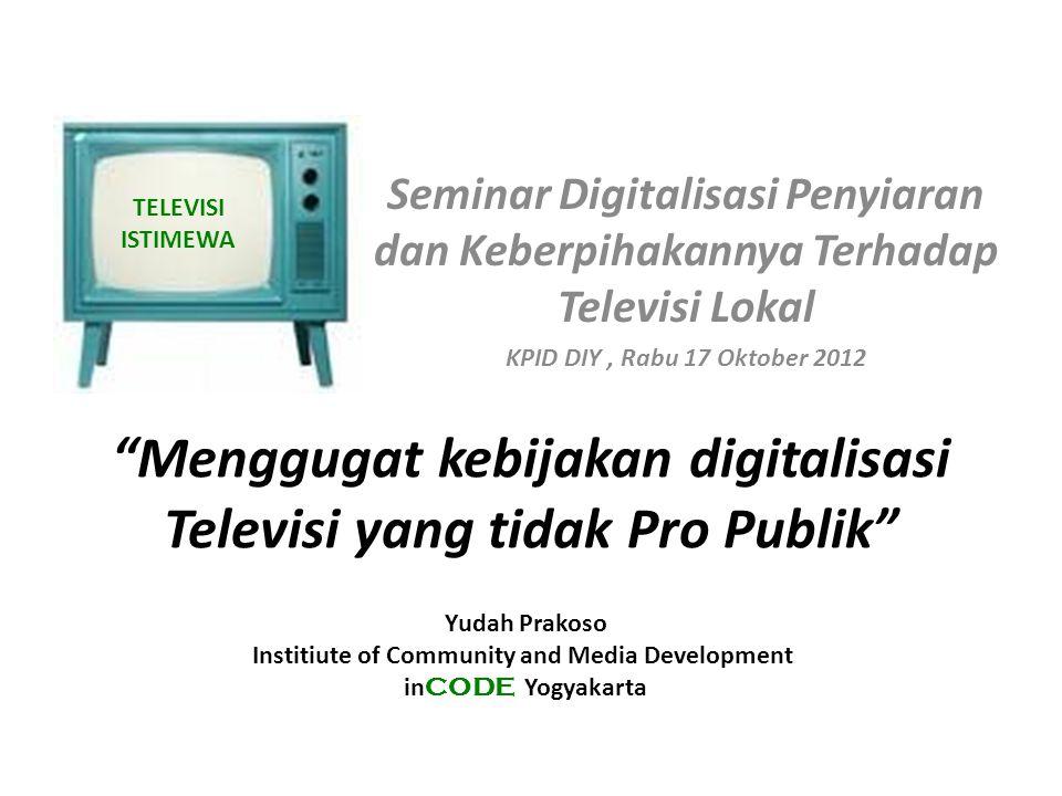 TELEVISI DIGITAL Mengapa harus TV digital.Ada apa dengan TV analog.