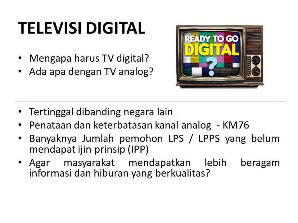 TV LOKAL DAN TV KOMUNITAS yang belum memperoleh IPP Otomatis mendapatkan IPP digital.