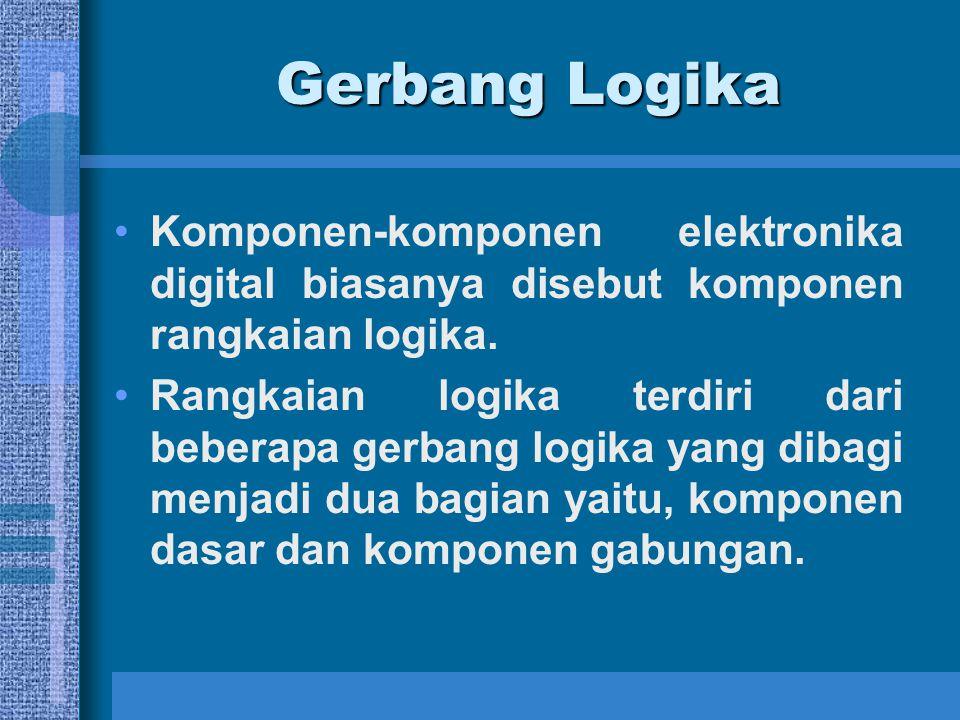 Komponen-komponen elektronika digital biasanya disebut komponen rangkaian logika. Rangkaian logika terdiri dari beberapa gerbang logika yang dibagi me