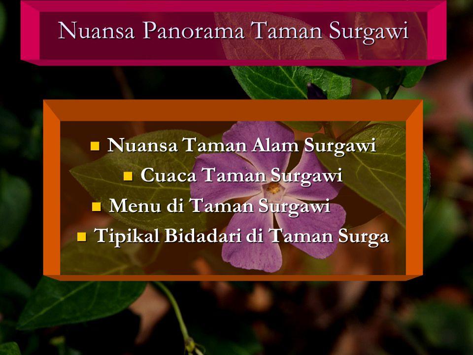 Nuansa Panorama Taman Surgawi Nuansa Taman Alam Surgawi Nuansa Taman Alam Surgawi Cuaca Taman Surgawi Cuaca Taman Surgawi Menu di Taman Surgawi Menu di Taman Surgawi Tipikal Bidadari di Taman Surga Tipikal Bidadari di Taman Surga