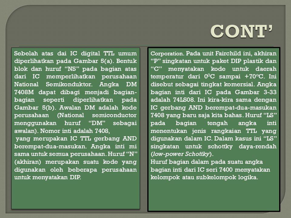 """Sebelah atas dai IC digital TTL umum diperlihatkan pada Gambar 5(a). Bentuk blok dan huruf """"NS"""" pada bagian atas dari IC memperlihatkan perusahaan Nat"""
