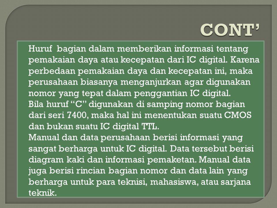 Huruf bagian dalam memberikan informasi tentang pemakaian daya atau kecepatan dari IC digital. Karena perbedaan pemakaian daya dan kecepatan ini, maka