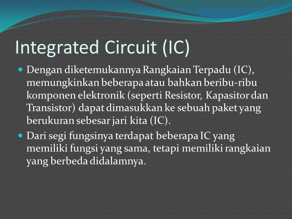 Klasifikasi IC Berdasarkan Fungsi : 1.