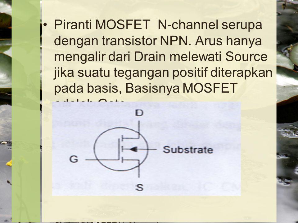 Piranti MOSFET N-channel serupa dengan transistor NPN.